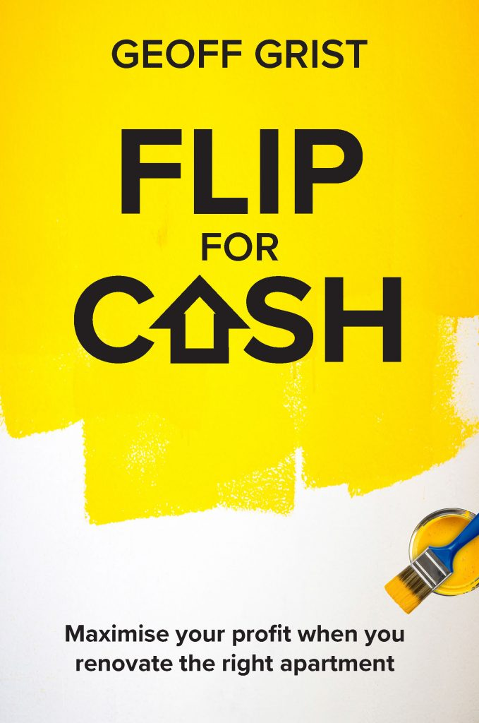 Flip For cash is a book about how to maximise your profit when you renovate the right apartment