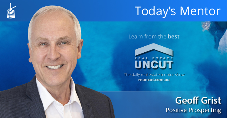Geoff Grist talks positive prospecting with Kevin Turner on RE Uncut radio show